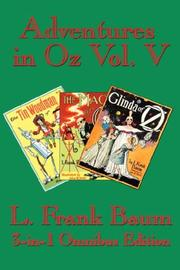 Cover of: Adventures in Oz Vol. V: The Tin Woodman of Oz, The Magic of Oz, Glinda of Oz