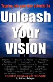 Cover of: Unleash Your Vision | Anthony Reinglas