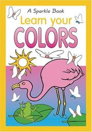 Cover of: Learn Your Colors (Sparkle Books) | Book Company