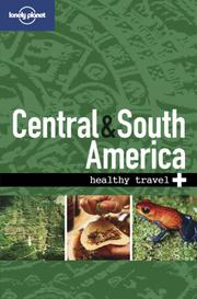 Cover of: Lonely Planet Healthy Travel Central & South America (Lonely Planet Healthy Travel Guides Central and South America)