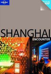 Cover of: Lonely Planet Shanghai Encounter | Damian Harper