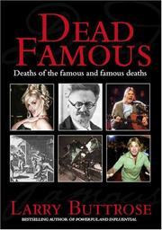 Cover of: Dead Famous | Larry Buttrose