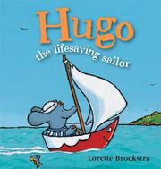 Cover of: Hugo the Lifesaving Sailor (Hugo series) | Lorette Broekstra