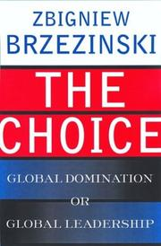 Cover of: The Choice: Global Domination or Global Leadership