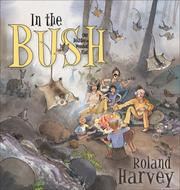 Cover of: In the Bush | Roland Harvey