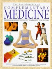 Cover of: The Encyclopedia of Complementary Medicine