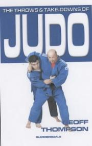 Cover of: The Throws and Takedowns of Judo (Take Downs & Throws)