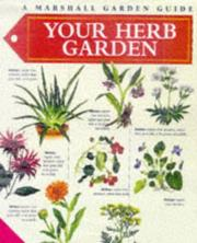 Cover of: Your Herb Garden (Marshall Gardening Guides)