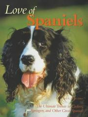 Cover of: Love of Spaniels the Ultimate Tribute