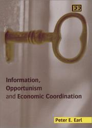 Information, Opportunism and Economic Coordination by Peter E. Earl