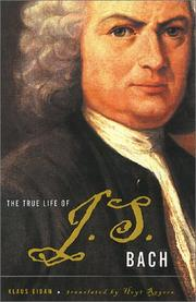 Cover of: The true life of Johann Sebastian Bach
