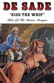 Cover of: Kiss the Whip: Tales of the Divine Marquis