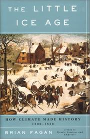 Cover of: The Little Ice Age: how climate made history, 1300-1850