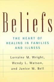 Cover of: Beliefs: the heart of healing in families and illness