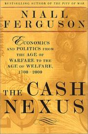 Cover of: The cash nexus | Niall Ferguson