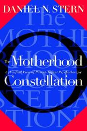 Cover of: The motherhood constellation: a unified view of parent-infant psychotherapy