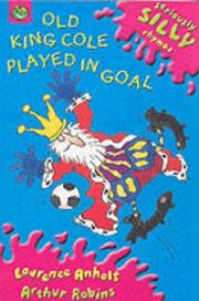Cover of: Old King Cole Played in Goal (Seriously Silly Rhymes)