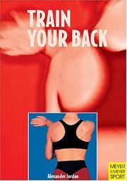 Cover of: Train Your Back | Alexander Jordan