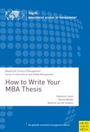Cover of: How to Write Your MBA Thesis (Maastricht School of Management/Series in Intercultural and Global Management)