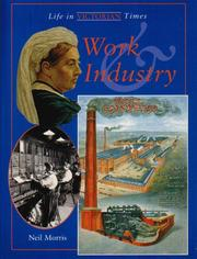 Cover of: Work and Industry (Life in Victorian Times)