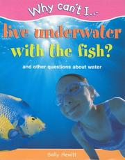Cover of: Why Can't I...Live Underwater with the Fish? (Why Can't I ...)