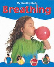 Cover of: Breathing (My Healthy Body)