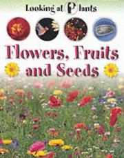 Flowers, Fruits and Seeds (Looking at Plants) by Sally Morgan