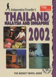 Cover of: Thailand, Malaysia and Singapore (Independent Traveller's Guides)