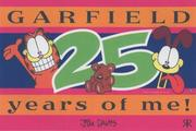 Cover of: Garfield 25 Years of Me! (Garfield Miscellaneous)