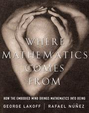 Cover of: Where Mathematics Comes From: How the Embodied Mind Brings Mathematics into Being