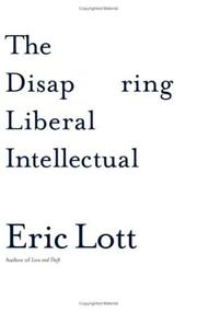 Cover of: The disappearing intellectual liberal