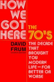 Cover of: How we got here | David Frum