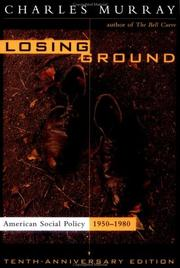 Cover of: Losing ground: American social policy, 1950-1980