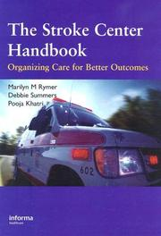 Cover of: The Stroke Center Handbook: Organizing Care for Better Outcomes |
