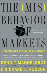Cover of: The (Mis) Behavior of Markets: A Fractal View of Risk, Ruin And Reward