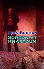 Gordon at Khartoum by John Buchan