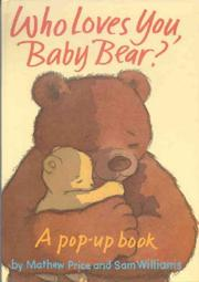 Cover of: Who Loves You, Baby Bear?