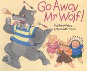 Cover of: Go Away Mr.Wolf by Mathew Price