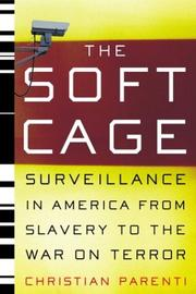 Cover of: The Soft Cage | Christian Parenti