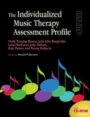 The Individualized Music Therapy Assessment Profile by Holly Tuesday Baxter, Julie Allis Berghofer, Lesa MacEwan, Judy Nelson, Kasi Peters