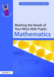 Cover of: Meeting the Needs of Your Most Able Pupils in Maths (The Gifted and Talented Series) | McClure/Piggott