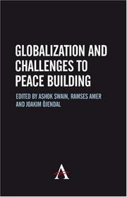 Cover of: Globalization and Challenges to Building Peace (Anthem Studies in Development and Globalization) |