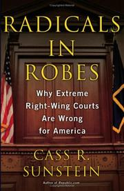 Cover of: Radicals in Robes: why extreme right-wing courts are wrong for America