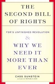 Cover of: The Second Bill of Rights: FDR's unfinished revolution and why we need it more than ever