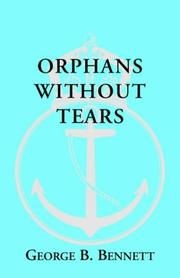 Cover of: Orphans Without Tears | George B. Bennett