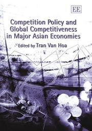 Cover of: Competition Policy and Global Competitiveness in Major Asian Economies | Tran Van Hoa