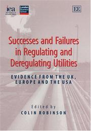 Cover of: Successes and Failures in Regulating and Deregulating Utilities | Colin Robinson