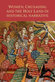 Cover of: Women, Crusading and the Holy Land in Historical Narrative (Warfare in History) | Natasha  R. Hodgson