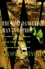 Cover of: The most dangerous man in Detroit: Walter Reuther and the fate of American labor