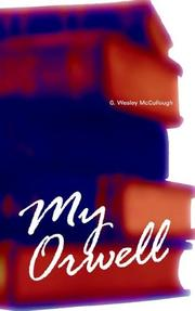 Cover of: My Orwell | G. Wesley McCullough